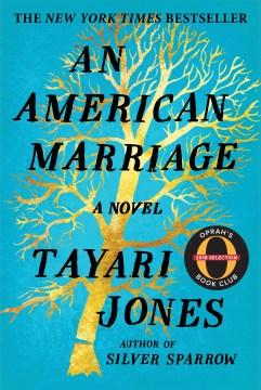 An American marriage / by Tayari Jones.