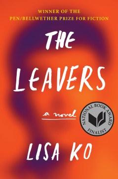 The leavers : a novel / Lisa Ko.