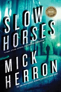 Slow horses / Mick Herron.