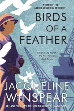 Birds of a feather : a novel / Jacqueline Winspear.