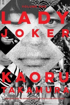 "Redi joka. English;""Lady Joker. Volume one / Kaoru Takamura ; translated from the Japanese by Marie Iida and Allison Markin Powell"""