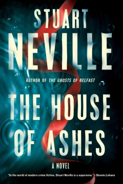 The house of ashes by Stuart Neville.