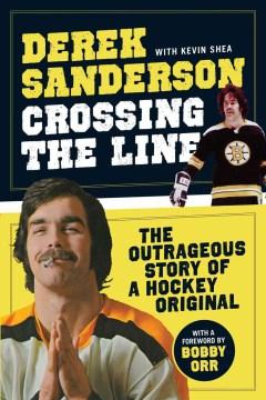 Crossing the Line by Derek Sanderson, book cover