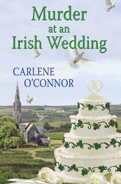Murder at an Irish Wedding by Carlene O