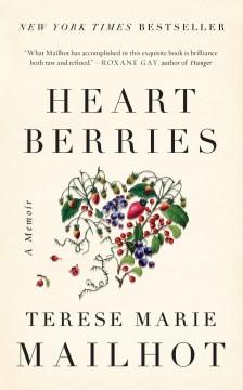 """Heart Berries: A Memoir"" by Terese Marie Mailhot"