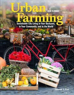 Urban Farming Sustainable City Living in your Backyard, in your Community, and in the World, book cover