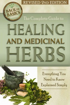 The Complete Guide to Growing Healing and Medicinal Herbs, book cover