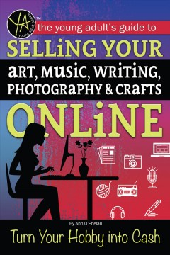 The Young Adult's Guide to Selling Your Art, Music, Writing, Photography, & Crafts Online, book cover