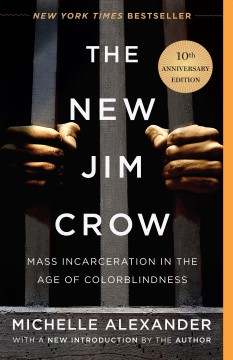 The New Jim Crow : Mass Incarceration in the Age of Colorblindness, book cover