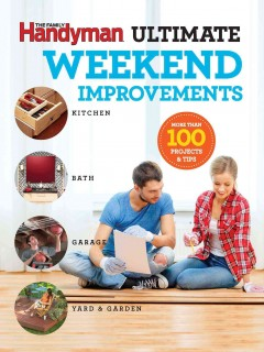 The Family Handyman Ultimate Weekend Improvements , book cover