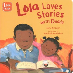 Lola loves stories with Daddy / Anna McQuinn ; illustrated by Rosalind Beardshaw.