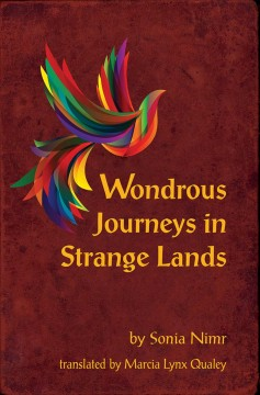 Wondrous Journeys in Strange Lands by Sonia Nimr