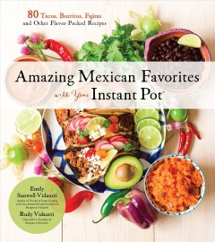 Amazing Mexican Favorites With Your Instant Pot, book cover