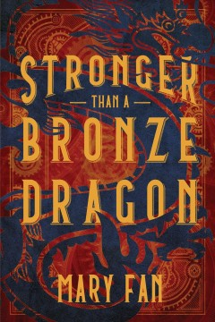 Stronger than a bronze dragon / Mary Fan