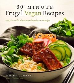 30-minute Frugal Vegan Recipes Fast, Flavorful Plant-based Meals on A Budget, book cover