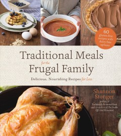 Traditional Meals for the Frugal Family Delicious, Nourishing Recipes for Less, book cover