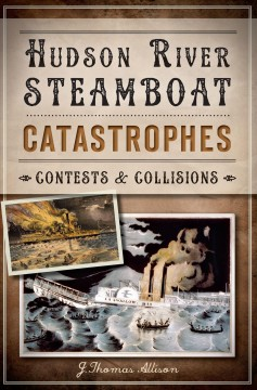 Hudson River Steamboat Catastrophes