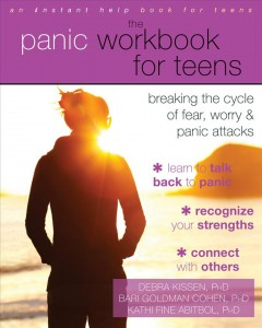 The Panic Workbook for Teens Breaking the Cycle of Fear, Worry & Panic Attacks, portada del libro