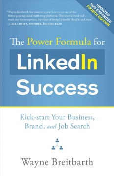 The Power Formula for LinkedIn Success: Kick-start your Business, Brand, and Job Search, book cover