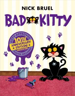 Bad kitty : 10th Anniversary Edition / by Nick Bruel.