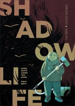 Shadow life / Hiromi Goto & Ann Xu.