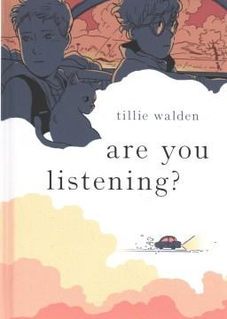 Are you listening? / Tillie Walden