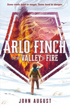 Arlo Finch in the valley of fire / John August.