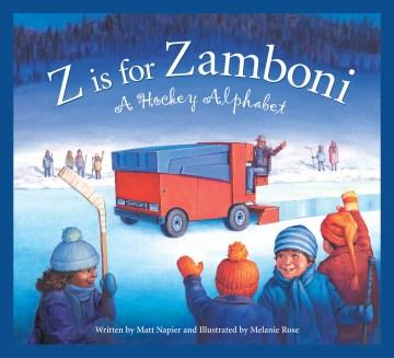 Z is for Zamboni: A Hockey Alphabet by Matt Napier, book cover