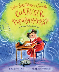 Who Says Women Can't Be Computer Programmers?: The Story of Ada Lovelace, book cover