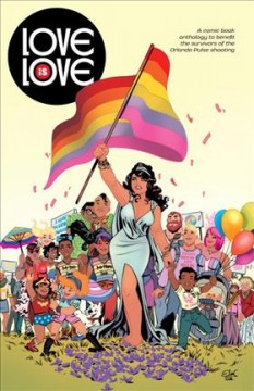 la portada del amor es el amor, una mujer sosteniendo una bandera del arco iris encabeza un desfile de cómicsracedad