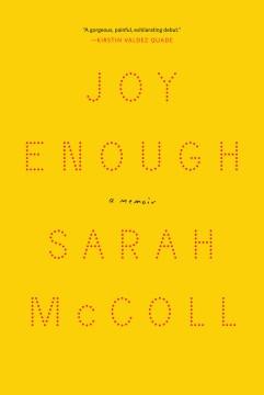 Joy Enough: A Memoir, by Sarah McColl