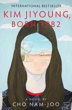 Kim Jiyoung, Born 1982, by Cho Nam-joo