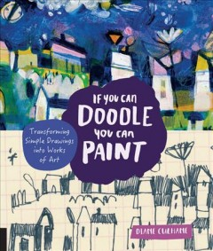 If You Can Doodle, You Can Paint by Diane Culhane