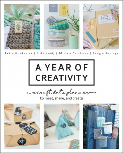 A Year of Creativity A Craft Date Planner, to Meet, Share, and Create, book cover