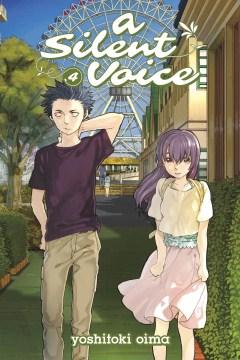 """Koe no katachi. English;""""A silent voice. 4 / Yoshitoki Oima ; translation, Steven LeCroy ; lettering, Steven LeCroy & Hiroko Mizuno."""""""