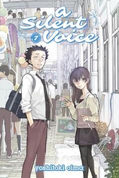 """Koe no katachi. English;""""A silent voice. 7 / Yoshitoki Oima ; translation, Steven LeCroy ; lettering, Steven LeCroy & Hiroko Mizuno."""""""