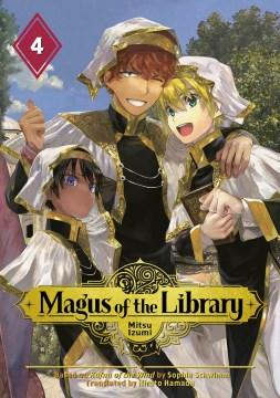 Magus of the Library. 4 / Mitsu Izumi ; translation: Stephen Kohler ; lettering: Paige Pumphrey