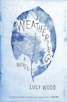 Weathering / Lucy Wood.