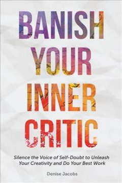 Banish your Inner Critic Silence the Voice of Self-doubt to Unleash your Creativity and Do your Best, book cover