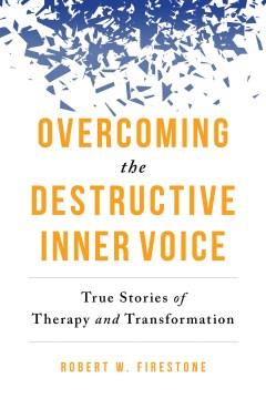 """Overcoming The Destructive Inner Voice "" – Robert Firestone"