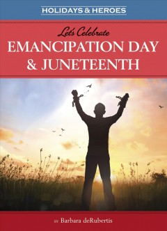 Let's Celebrate Emancipation Day & Juneteenth, book cover