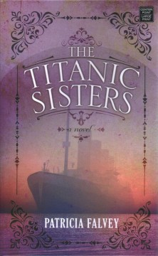 The Titanic sisters by Patricia Falvey.