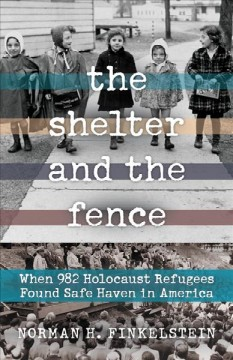 The Shelter and the Fence by Norman H. Finkelstein