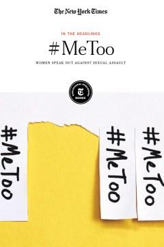 Lea un extracto de #Metoo: Women Speak Out Against Sexual Assault, portada del libro