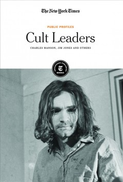 Cult leaders : Charles Manson, Jim Jones and others