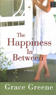 The happiness in between by Grace Greene.