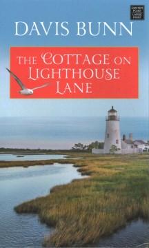 The cottage on Lighthouse Lane / Davis Bunn.