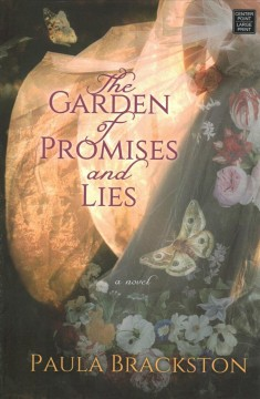 The garden of promises and lies [large print] by Paula Brackston.