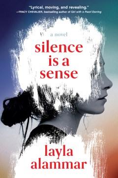 Silence is a Sense, by Layla AlAmmar