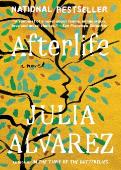 Afterlife-Julia Alvarez